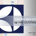 Trạm bảo hành Electrolux tại Hải Dương | Phục vụ 24/24