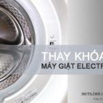 Thay khóa cửa máy giặt Electrolux chính hãng | Tiết kiệm đến 25%