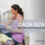 Máy sấy Electrolux sấy không khô phải làm sao?