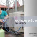 Nạp gas điều hòa tại Hà Nội giá rẻ | Báo giá gas tháng 6/2017