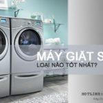 Top 3 máy giặt sấy tốt nhất và nên mua ở thời điểm này