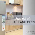 Bảng mã lỗi tủ lạnh Electrolux mới nhất cho 500 anh em thợ