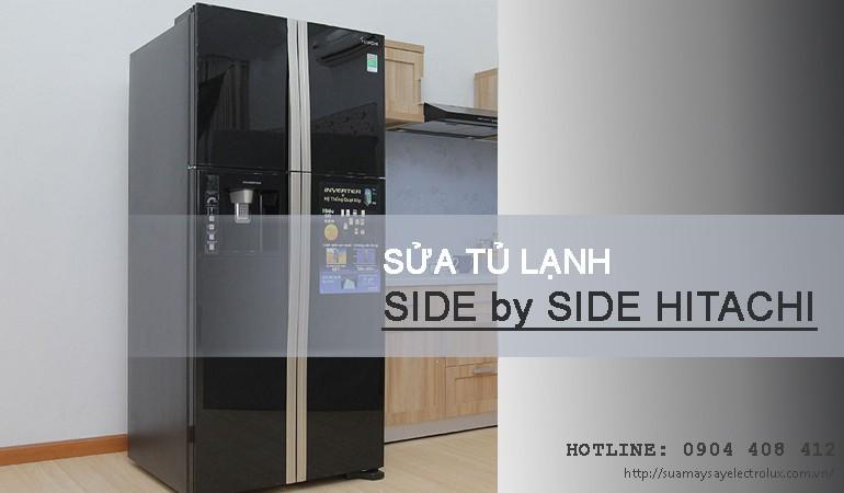 Sửa tủ lạnh Side by Side Hitachi tại Hà Nội, 100% HÀI LÒNG
