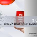 3 cách kiểm tra bảo hành Electrolux, tra cứu bảo hành NHANH NHẤT