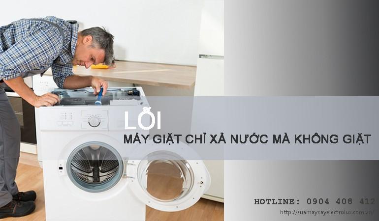 Lỗi máy giặt chỉ xả nước mà không giặt và cách sửa